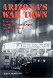 Arizona's War Town : Flagstaff, Navajo Ordnance Depot, and World War II, Westerlund, John S., 0816522626
