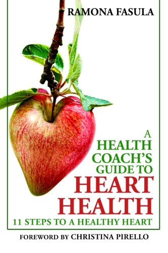 Book: A Health Coach's Guide to Heart Health - 11 Steps to a Healthy Heart by Ramona Fasula, MBA, CHHC
