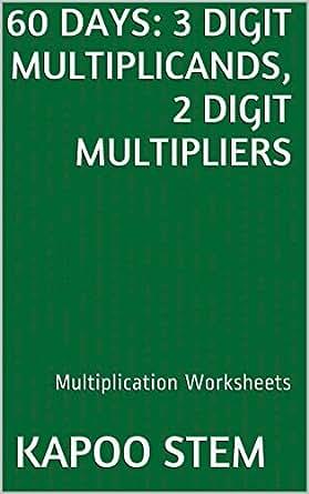 60 Multiplication Worksheets with 3-Digit Multiplicands, 2-Digit ...
