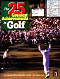 img - for The 25 Greatest Achievements in Golf: The Best of the Best book / textbook / text book