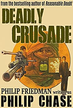 Deadly Crusade (William Kendall Book 1) by [Friedman, Philip, Chase, Philip]