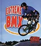 Extreme BMX, John Crossingham and Amanda Bishop, 077871666X