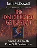 The Disconnected Generation: Saving Our Youth from Self Destruction [VHS]