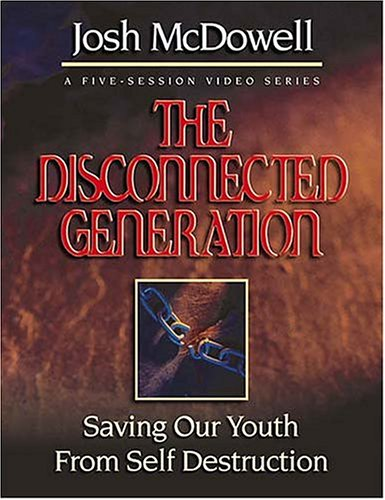 The Disconnected Generation: Saving Our Youth from Self Destruction [VHS] by Thomas Nelson Inc