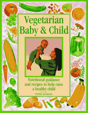 ild: Recipes and Practical Advice for Raising a Healthy Child ()