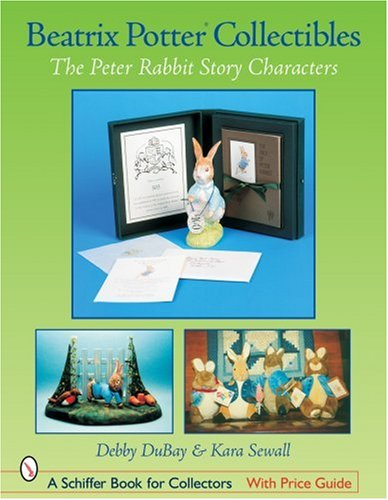 Download Beatrix Potter Collectibles: The Peter Rabbit Story Characters (Schiffer Book for Collectors) pdf epub