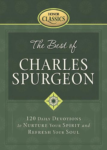 The Best of Charles Spurgeon: 120 Daily Devotions to Nurture Your Spirit And Refresh Your Soul (Honor Classics) pdf epub