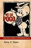 We Go Pogo: Walt Kelly, Politics, and American Satire (Great Comics Artists), Books Central