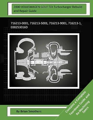 2000 volkswagen golf tdi turbocharger rebuild and repair guide rh amazon com