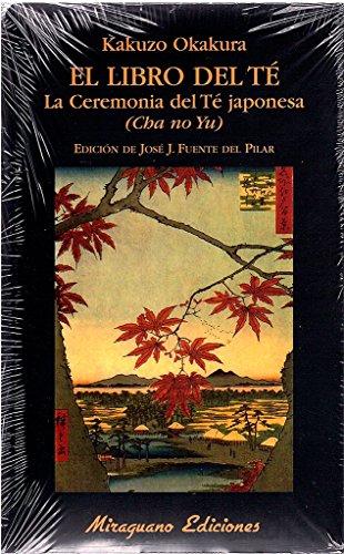 El Libro del Te La Ceremonia del Te Japonesa (Cha No Yu) (Libros de los Malos Tiem