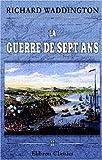 La Guerre de Sept Ans : Histoire Diplomatique et Militaire, Tome 2. Crefeld et Zorndorf, Waddington, Richard, 1421250152