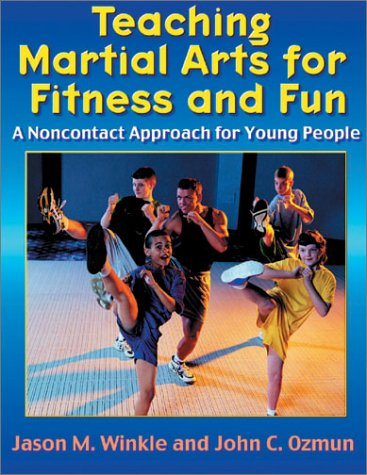 Teaching Martial Arts for Fitness and Fun: A Noncontact Approach for Young People PDF ePub fb2 ebook