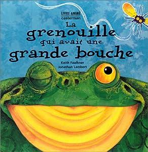 """Afficher """"La Grenouille qui avait une grande bouche"""""""