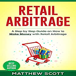 Retail Arbitrage: A Step-by-Step Guide on How to Make Money with Retail Arbitrage