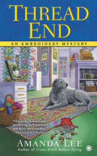 Thread End (Embroidery Mystery Book 7)
