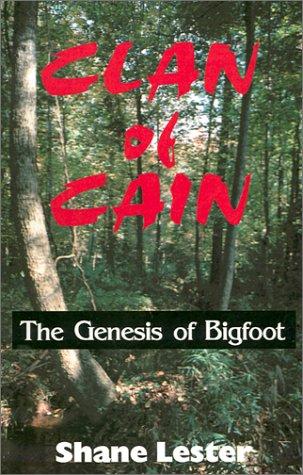 Clan of Cain: The Genesis of Bigfoot ebook
