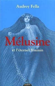 Mélusine et l'Eternel féminin par Audrey Fella
