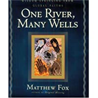 One River, Many Wells: Wisdom Springing from Global Faiths