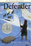 img - for The Defender (The Newbery Honor Roll) by Nicholas Kalashnikoff (1993-04-01) book / textbook / text book