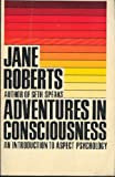 Adventures in Consciousness, Jane Roberts, 0130139610