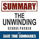 Summary: The Unwinding, George Packer |  Save Time Summaries