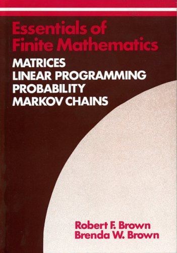 Essentials of Finite Mathematics: Matrices, Linear Programming, Probability, Markov Chains