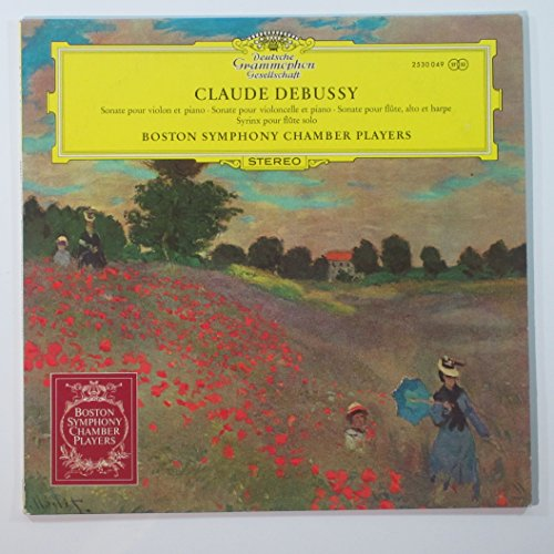 Claude Debussy:Violin Sonata / Sonata for Flute, Viola and Harp / Syrinx for Flute Solo Boston Symphony Chamber Players