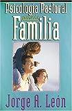 Psicologia Pastoral para la Familia, Jorge A. León, 0899224261