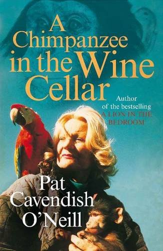 A chimpanzee in the wine cellar by Patricia Cavendish O'Neill