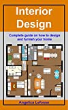 Interior Design: Complete guide on how to design
