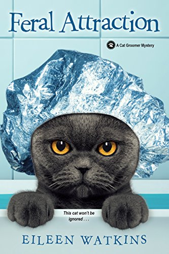Feral Attraction (A Cat Groomer Mystery) by [Watkins, Eileen]