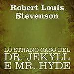 Lo strano caso del Dr. Jekyll e Mr. Hyde [The Strange Case of Dr. Jekyll and Mr. Hyde] | Robert Louis Stevenson