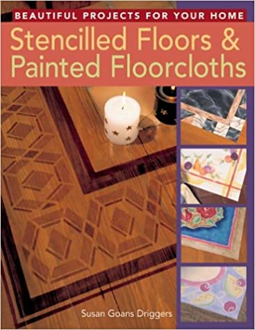 Stencilled Floors /& Painted Floorcloths Beautiful Projects for Your Home