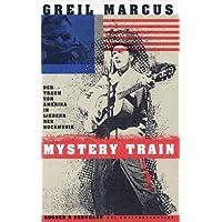 Mystery Train: Der Traum von Amerika in Liedern der Rockmusik
