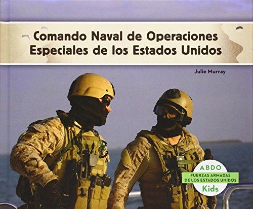 Comando Naval De Operaciones Especiales De Los Estados Unidos (Fuerzas Armadas De Los Estados Unidos (U.S. Armed Forces)) (Spanish Edition)