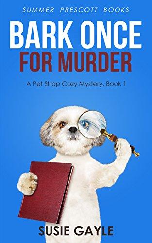 Bark Once For Murder: A Pet Shop Cozy Mystery, Book 1 (Pet Shop Cozy Mysteries) (Terrier Womens Cap)