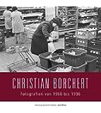 Sammlung Deutsche Fotothek 04. Christian Borchert: Fotografien von 1960 bis 1996
