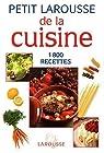 Petit Larousse de la cuisine : 1800 recettes par Larousse