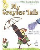 My Crayons Talk, Patricia Hubbard, 0613178319
