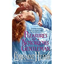 Pleasures of a Notorious Gentleman (London's Greatest Lovers Book 2)