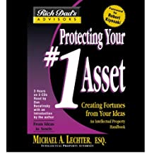 Rich Dad Advisor's Series: Protecting Your #1 Asset: Creating Fortunes from Your Ideas