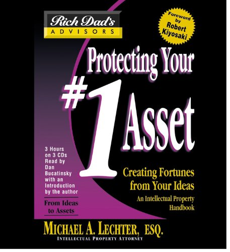 Rich Dad Advisor's Series: Protecting Your #1 Asset: Creating Fortunes from Your Ideas by Hachette Audio