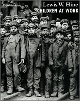Lewis W. Hine, Children at Work (Photography): Vicki Goldberg ...