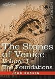 The Stones of Venice -, John Ruskin, 160206699X