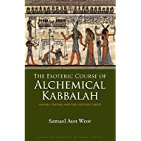 Esoteric Course of Alchemical Kabbalah: Gnosis, Tantra and the Esoteric Tarot (Timeless Gnostic Wisdom)