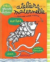 Ecriture, dessin, peinture et fabrication Maternelle Grande Section 5-6 ans