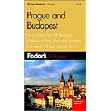 Fodor's Prague and Budapest, 3rd Edition: The Guide for All Budgets, Where to Stay, Eat, and Explore On and Off the Beaten Path