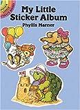 My Little Sticker Album, Phyllis Marner, 0486266249