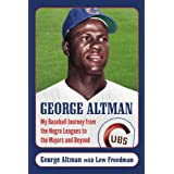 George Altman: My Baseball Journey from the Negro Leagues to the Majors and Beyond