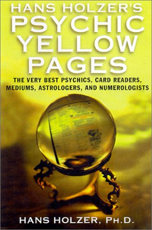 Download Hans Holzer's Psychic Yellow Pages: The Very Best Psychics, Card Readers, Mediums, Astrologers,and Numberologists pdf